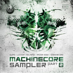 Machinecore Sampler Part 2