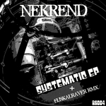 NEKREND - Systematic EP (remixes) (Front Cover)