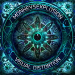 MONKEYSEXPLOSION - Visual Distortion (Front Cover)