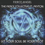 Fierce Angel presents The Fierce Collective - Let Your Soul Be Your Pilot