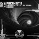 FRESHOTIS - A Rabbithole Full Of Based Cocaine (Front Cover)