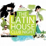 VARIOUS - The Latin House Club Night (Front Cover)