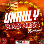 Unruly Badness Riddim