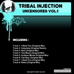 TRIBAL INJECTION - Uncensored Vol 1 (Front Cover)
