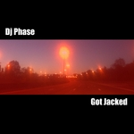DJ PHASE - Got Jacked (Front Cover)