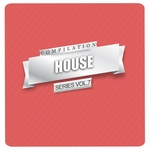 VARIOUS - House Compilation Series Vol 7 (Front Cover)