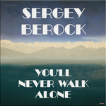 SERGEY BEDROCK - You'll Never Walk Alone (Front Cover)