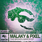 MALAKY/PIXEL - The Broken Mirror EP (Front Cover)