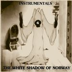 WHITE SHADOW, The - Instrumentals 4 (Front Cover)