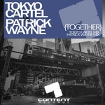 TOKYO CARTEL vs PATRICK WAYNE - Together (remixes) (Front Cover)