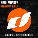 EROL MONTEZ - Steamy Chicken (Front Cover)