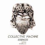 COLLECTIVE MACHINE - Essences (Front Cover)