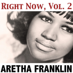 ARETHA FRANKLIN - Right Now, Vol  2 (Front Cover)