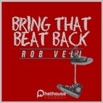 VELJ, Rob - Bring That Beat Back (Front Cover)