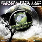 CARLOS HP - Give It To Me (Front Cover)