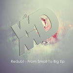 REDUB - From Small To Big EP (Front Cover)