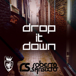 SANSIXTO, Roberto - Drop It Down (Front Cover)