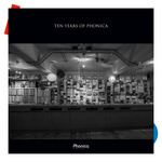 Ten Years Of Phonica