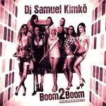 DJ SAMUEL KIMKA - Boom2boom (remixes) (Front Cover)