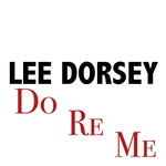 LEE DORSEY - Do Re Me (Front Cover)