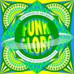 FUNK NA CAIXA/CLUB POPOZUDA/VARIOUS - Funk Globo: The Sound Of Neo Baile (Front Cover)
