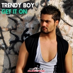 TRENDY BOY - Get It On (Front Cover)