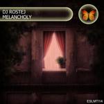 DJ ROSTEJ - Melancholy (Front Cover)