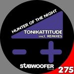 TONIKATTITUDE - Hunter Of The Night (remixes) (Front Cover)