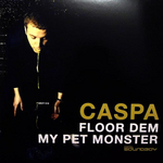 CASPA - Floor Dem/My Pet Monster (Front Cover)