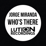 MIRANDA, Jorge - Who's There (Front Cover)