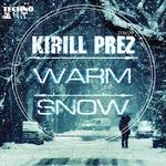 KIRILL PREZ/ADORA/MAESTROSAX - Warm Snow (Front Cover)