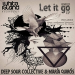 DEEP SOUR COLLECTIVE/MARIA QUIROS - Let It Go (Front Cover)