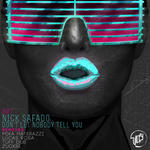 SAFADO, Nick - Don't Let Nobody Tell You (remixes) (Back Cover)