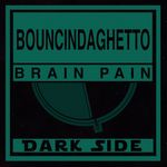 BRAIN PAIN - Bouncindaghetto (Front Cover)