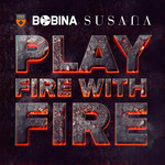 BOBINA & SUSANA - Play Fire With Fire (Front Cover)