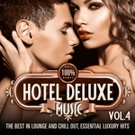 100% Hotel Deluxe Music Vol 4: The Best In Lounge & Chill Out Essential Luxury Hits
