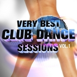 Very Best Club Dance Sessions Vol 1 Hot House Grooves & Sexy Club Bombs