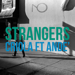 CRIOLA feat ANDE - Strangers (Front Cover)