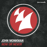 MONKMAN, John - Now Or Never (Front Cover)