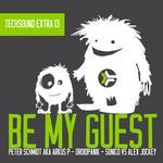 SCHMIDT, Peter/DROIDPANIK/SONICO/ALEX JOCKEY - Be My Guest (Front Cover)