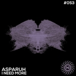 ASPARUH - I Need More (Front Cover)