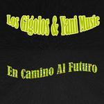 LOS GIGOLOS/YANI MUSIC - En Camino Al Futuro (Front Cover)