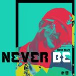 Never Be