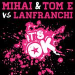 MIHAI/TOM E vs LANFRANCHI - It's Ok (Front Cover)