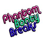 Phantom Booty Breaks