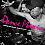 Hardcore Traxx: Dance Mania Records 1986 1995