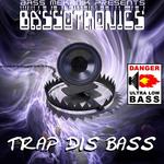 Bass Mekanik presents Bassotronics: Trap Dis Bass