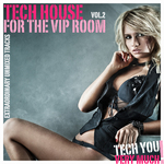Tech House For The VIP Room Vol 2 (Extraordinary Unmixed Tracks)