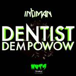 Dentist Dem Powow