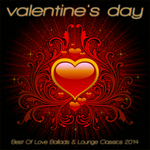 Valentine's Day Best Of Love Ballads & Lounge Classics 2014